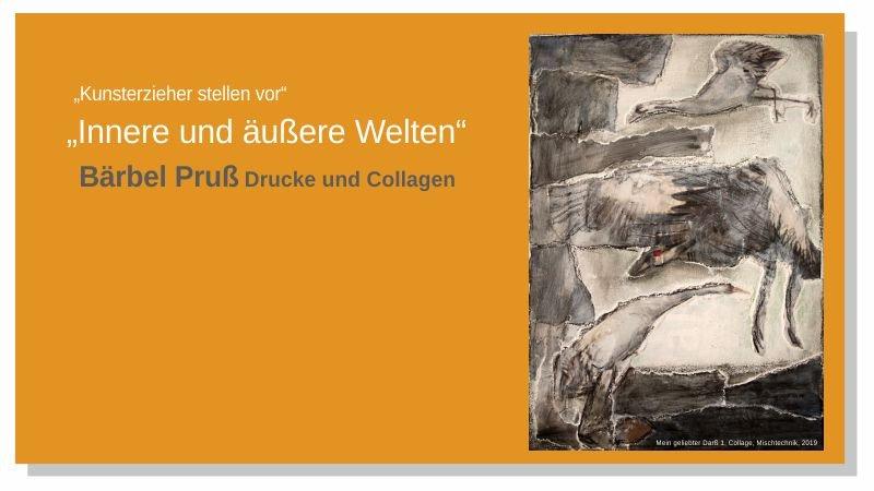 """Ausstellung """"Kunsterzieher stellen vor"""" – Bärbel Pruß """"Innere und äußere Welten"""""""